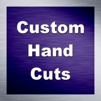 Custom Hand Cuts
